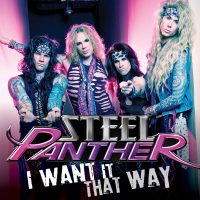 STEEL PANTHER - I Want It That Way