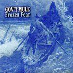 11-GOV'T-MULE-Frozen-Fear