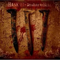 25-HANK-III-Straight-To-Hell