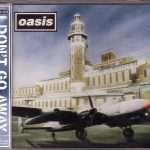 03-OASIS-Don't-Go-Away