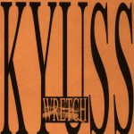 03-KYUSS-Wretch