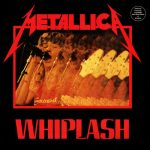 07-METALLICA-Whiplash