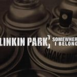 03-LINKIN-PARK-Somewhere-I-Belong