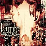 06-LAMB-OF-GOD-As-The-Palaces-Burn