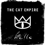 11-THE-CAT-EMPIRE-Hello
