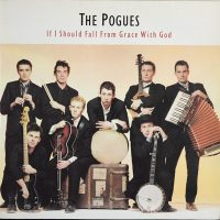 07-THE-POGUES-If-I-Should-Fall-From-Grace-With-God