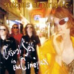 09-THE-SULTANS-OF-PING-F.C.-Casual-Sex-In-The-Cineplex