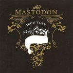 06-MASTODON-Iron-Tusk