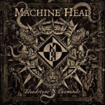 12-MACHINE-HEAD-Bloodstone-Diamonds