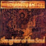 06-AT-THE-GATES-Slaughter-Of-The-Soul