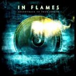 07-IN-FLAMES-Soundtrack-To-Your-Escape